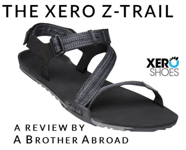 afd5578e38be The Best Travel Sandals and Best Sandals for Men on the Market  A Xero  Sandals Review (Z-Trail)