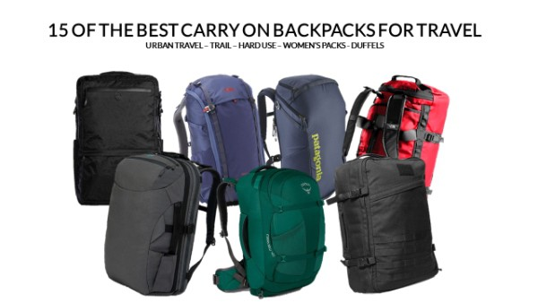 15 of the Best Carry on Backpacks for Travel