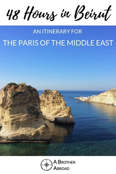 48 Hours in Beirut: Travel and Tastes in the Paris of the Middle East and the SoHo by the Sea