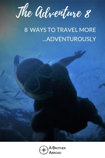 The Adventure 8: Eight Outdoor Adventure sports that will inspire you to travel better.  By planning travel around these experiences, you'll go further, seeing more of the world, in a way most will never see.