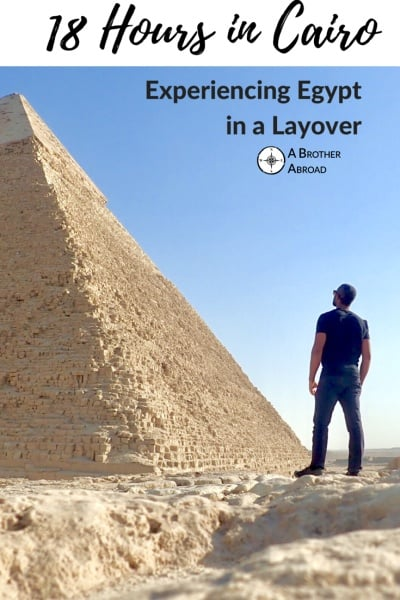 18 Hours in Cairo: A Self guided Egypt Pyramids Tour and how to travel Cairo in a layover