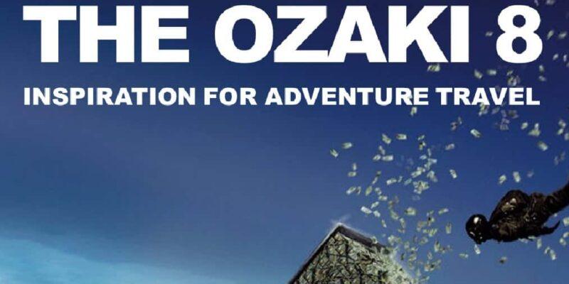 The Ozaki 8: Inspiration for True Outdoor & Adventure Travel