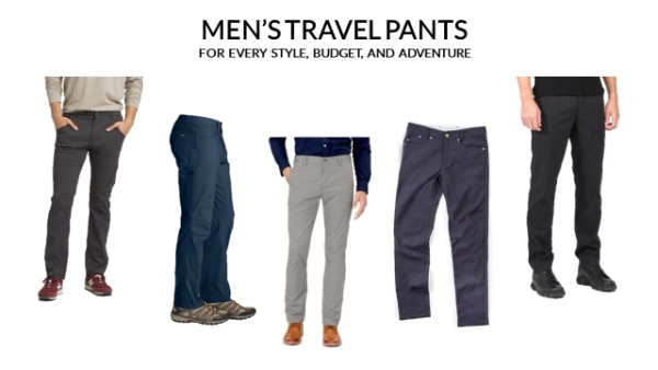 Men's Travel Pants for Every Style, Budget, or Adventure | Travel Pants