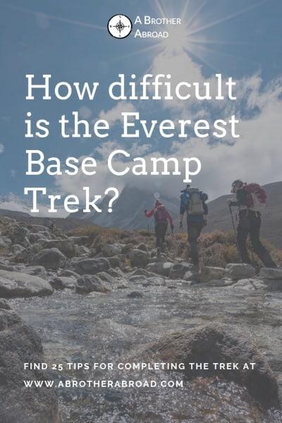 Everest Base Camp Trek Difficulty - How difficult is the Everest Base Camp Trek - www.ABrotherAbroad.com