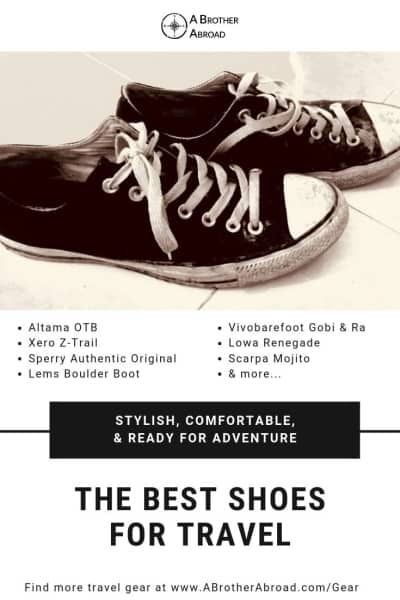 The best travel shoes: hiking shoes, adventure sandals, stylish walking shoes, and many more of the best travel shoe options | www.ABrotherAbroad.com -- The est Travel Shoes for Men