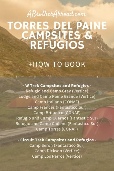 South America Travel Bucket List Item: Patagonia and Torres del Paine.  Read on for the list of Torres del Paine Campsites and Refugios on the W Trek and O Circuit Trek and how to book each | www.ABrotherAbroad.com/Patagonia
